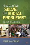 How Can We Solve Our Social Problems? 9781412978101