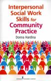 Interpersonal Social Work Skills for Community Practice 1st Edition