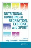 Nutritional Concerns in Recreation, Exercise, and Sport 9781420068153