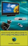 IP Multicast with Applications to IPTV and Mobile DVB-H 9780470258156