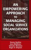 An Empowering Approach to Managing Social Service Organizations 1st Edition