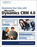 Maximizing Your Sales with Microsoft® Dynamics CRM 4. 0 9781598638189