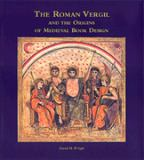 The Roman Vergil and the Origins of Medieval Book Design 9780802048196