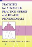 Statistics for Advanced Practice Nurses and Health Professionals 1st Edition