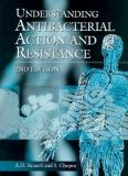 Understanding Antibacterial Action and Resistance 9780131248274