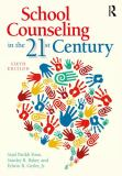 School Counseling in the 21st Century 6th Edition