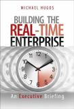 Building the Real-Time Enterprise 9780471678298