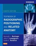 Workbook for Textbook of Radiographic Positioning and Related Anatomy 8th Edition