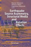 Earthquake Source Asymmetry, Structural Media and Rotation Effects 9783642068430