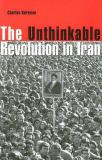 The Unthinkable Revolution in Iran 9780674018433