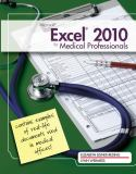 Microsoft® Excel® 2010 for Medical Professionals 9780538748452