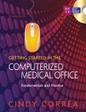 Getting Started in the Computerized Medical Office 9781435438477