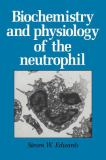Biochemistry and Physiology of the Neutrophil 9780521018500