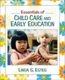 Essentials of Child Care and Early Education 9780205348527