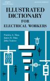 Illustrated Dictionary for Electrical Workers 9780766828537