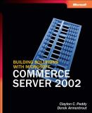 Building Solutions with Microsoft® Commerce Server 2002 9780735618541