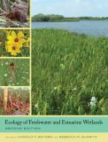Ecology of Freshwater and Estuarine Wetlands 2nd Edition