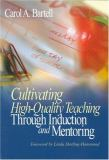 Cultivating High-Quality Teaching Through Induction and Mentoring 9780761938590