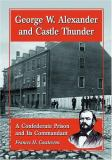 George W. Alexander and Castle Thunder 9780786418596