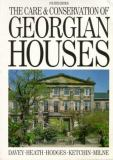 The Care and Conservation of Georgian Houses 9780750618601