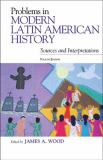 Problems in Modern Latin American History 4th Edition
