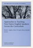 Approaches to Teaching Non-Native English Speakers Across the Curriculum 9780787998608