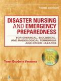 Disaster Nursing and Emergency Preparedness for Chemical, Biological, and Radiological Terrorism and Other Hazards 9780826108647