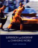 Supervision and Leadership in a Changing World 1st Edition