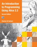 An Introduction to Programming Using Alice 2. 2 2nd Edition