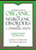 Introduction to Organic and Neurogenic Disorders of Communication 1st Edition