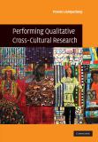 Performing Qualitative Cross-Cultural Research 9780521898683