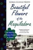 Beautiful Flowers of the Maquiladora