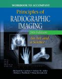 Workbook for Carlton/Adler's Principles of Radiographic Imaging 5th Edition