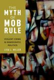 The Myth of Mob Rule