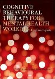 Cognitive Behavioural Therapy for Mental Health Workers 9781583918708