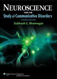Neuroscience for the Study of Communicative Disorders 9781609138714