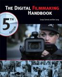 The Digital Filmmaking Handbook 5th Edition