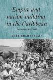 Empire and Nation-Building in the Caribbean 9780719078767