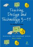 Teaching Design and Technology 3-11 9780826468772