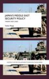 Japan's Middle East Security Policy 9780415458788
