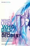 Who Lives, Who Dies, Who Decides? 2nd Edition