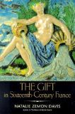The Gift in Sixteenth-Century France 9780299168841
