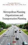 Metropolitan Planning Organizations and Transportation Planning 9781614708841