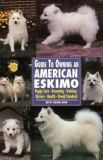 Guide to Owning an American Eskimo 9780793818846