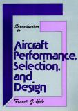 Introduction to Aircraft Performance, Selection and Design 9780471078852