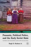 Peasants, Political Police, and the Early Soviet State 9780230338869