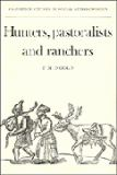 Hunters, Pastoralists and Ranchers 9780521358873