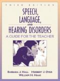 Speech, Language, and Hearing Disorders 3rd Edition