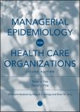 Managerial Epidemiology for Health Care Organizations 9780787978914
