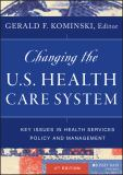 Changing the U. S. Health Care System 9781118128916